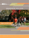 BGSU Graduate College 2013-2014 Catalog by Bowling Green State University - Main Campus