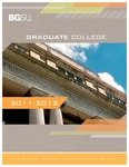 BGSU Graduate College 2011-2012 Catalog by Bowling Green State University