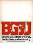 BGSU 1982-1983 Undergraduate Catalog by Bowling Green State University