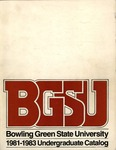 BGSU 1981-1982-1983 Undergraduate Catalog by Bowling Green State University