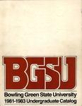 BGSU 1981-1982-1983 Undergraduate Catalog