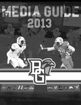 BGSU Football Media Guide 2013 by Bowling Green State University. Department of Athletics