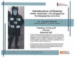 Infrastructure of Feeling: Media, Materialism, and Struggles for the Geographies of Culture by Bowling Green State University. Institute for the Study of Culture & Society
