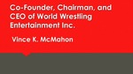 World Wrestling Entertainment, Inc.: Vince K. McMahon