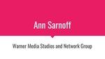 Warner Media Studios and Network Group: Ann Sarnoff